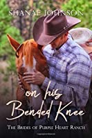 On His Bended Knee: a Sweet Marriage of Convenience series (The Brides of Purple Heart Ranch)