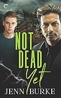 Not Dead Yet (Not Dead Yet #1)