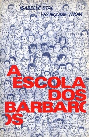 A escola dos bárbaros by Isabelle Stal