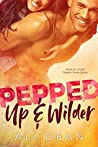 Pepped Up & Wilder (Pepper Jones Book 6)