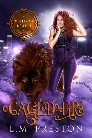 Caged Fire (Vigilant, #1)