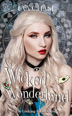 Wicked Wonderland (The Looking-Glass Curse #1)