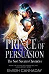 Prince of Persuasion (The Novi Navarro Chronicles, #1)