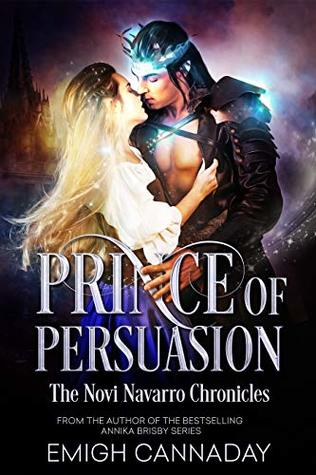 Prince Of Persuasion (Novi Navarro Chronicles, #1)