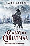A Cowboy For Christmas (Riverdale Ranch Romance #1)