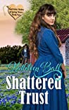 Shattered Trust (Mail Order Brides of Spring Water #2)