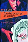 Mass for the Death of an Enemy: A Novel