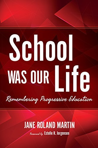School Was Our Life Remembering Progressive Education (Counterpoints Music and Education)