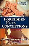 Forbidden Futa Conceptions: A Fertile Futa-on-Female Collection