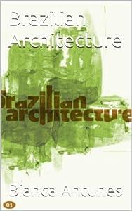 Brazilian Architecture (Brazilian Architecture Series Book 1)