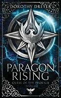 Paragon Rising (Curse of the Phoenix)