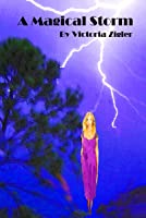 A Magical Storm (The Magical Chapters Trilogy, #3)