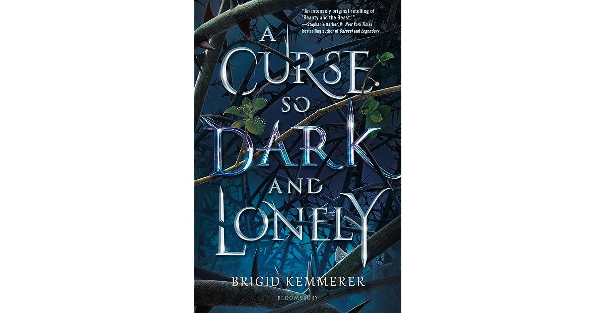 A Curse So Dark and Lonely (Cursebreakers, #1) by Brigid