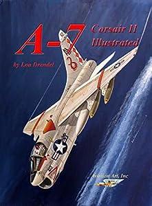 A-7 Corsair II Illustrated