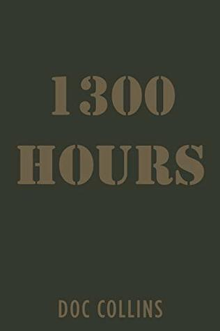 1300 Hours by Doc Collins