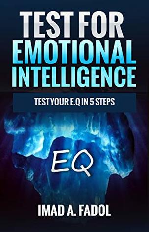 Test For Emotional Intelligence: Test Your EQ in 5 steps