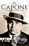 Al Capone: A Life From Beginning to End