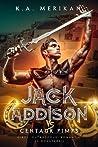 Jack Addison vs. Centaur Pimps (Jack Addison vs. A Whole World of Hot Trouble, #4)
