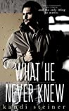 What He Never Knew (What He Doesn't Know, #3)