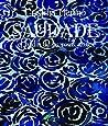 Saudade. El jardín de las rosas azules by Cristina Merino