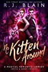 No Kitten Around (Magical Romantic Comedies #5)