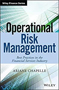 Operational Risk Management: Best Practices in the Financial Services Industry (The Wiley Finance Series)