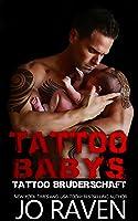 Tattoo Babys (Tattoo Bruderschaft 6)