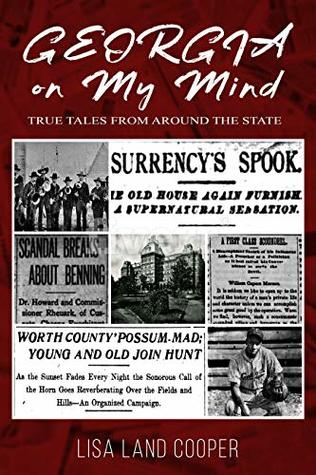 Georgia on My Mind: True Tales from Around the State (Georgia on My Mind - True Tales from Around the State Book 1)