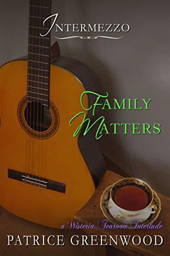 Intermezzo: Family Matters: A Wisteria Tearoom Interlude