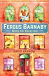 Fergus Barnaby Goes on Vacation