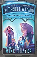 The Uncharted Lands (The Epic Adventures of the Techno Wizard)