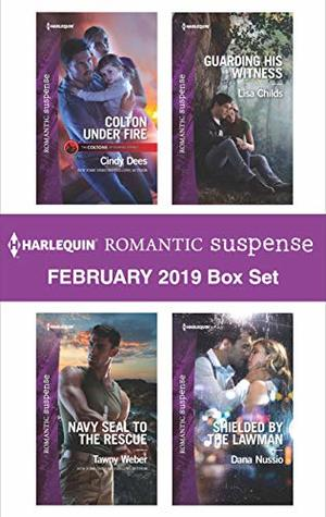 Harlequin Romantic Suspense February 2019 Box Set: Colton Under Fire\Navy SEAL to the Rescue\Guarding His Witness\Shielded by the Lawman