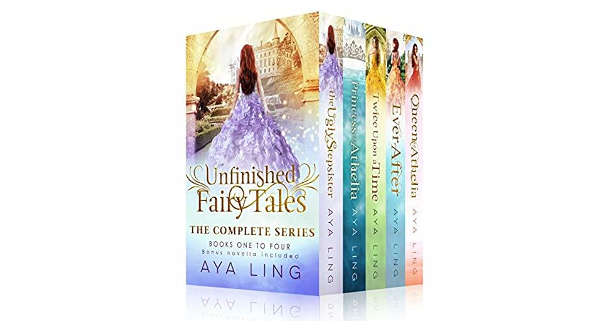 The Unfinished Fairy Tales The Complete Series By Aya Ling