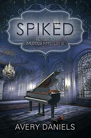 Spiked: A Resort to Murder Mystery III