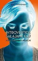 Introvertide salajane elu: meie varjatud maailm