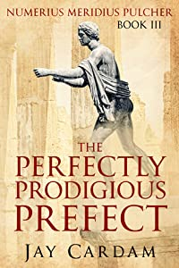 The Perfectly Prodigious Prefect (Numerius Mystery #3)