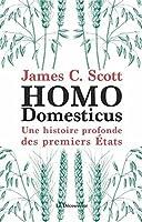 Homo Domesticus : Une histoire profonde des premiers états.