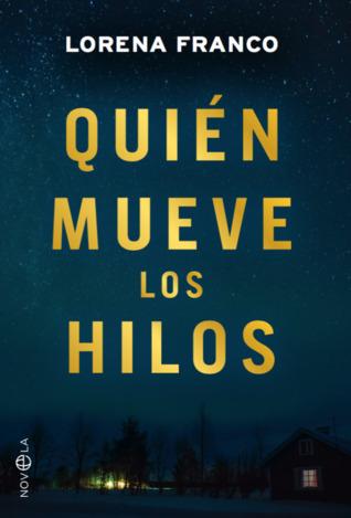 Quién mueve los hilos by Lorena Franco