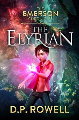The Elyrian (The Emerson Chronicles) by D P Rowell