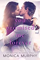 You Promised Me Forever (Forever Yours, #1)