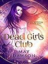 Dead Girls Club (Ashley Landon, Bad Medium Book 1)