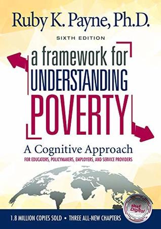 A Framework for Understanding Poverty Sixth Edition by Ruby K. Payne