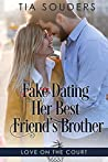 Fake Dating Her Best Friend's Brother (Love on the Court, #1)