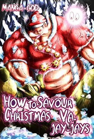 How To Savour Christmas Va-Jay-Jays: Xmas Special Light Novel