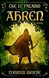 Ahren: The 13th Paladin (Volume I)
