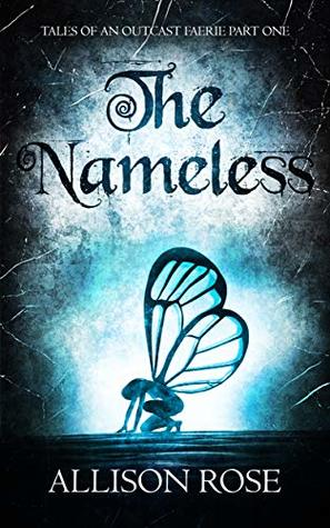 The Nameless (Tales of an Outcast Faerie, #1)