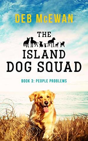 The Island Dog Squad: (Book 3: People Problems)