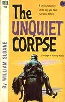 The Unquiet Corpse