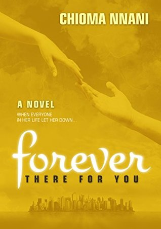 Forever There For You by Chioma Nnani