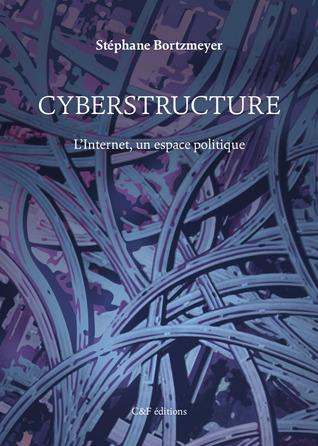 Cyberstructure  by Stéphane Bortzmeyer